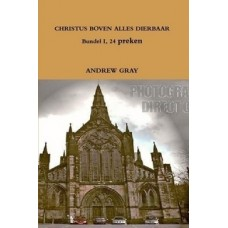 Christus boven alles dierbaar, Andrew Gray