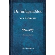 De nachtgezichten van Zacharia, Ds. C. Smits