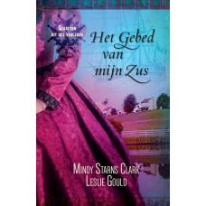 Het gebed van mijn zus, Mindy Starns Clark/ Leslie Bould
